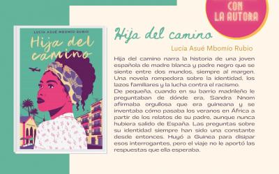 Lectura conjunta y encuentro con la autora: Hija del camino de Lucía Mbomío